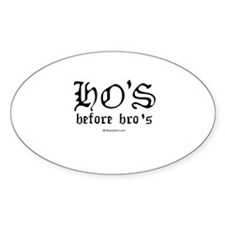 Ho's before Bro's - Oval Decal