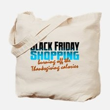 Black Friday - Thanksgiving Calories Tote Bag