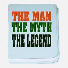 The Man, The Myth, The Legend Infant Blanket