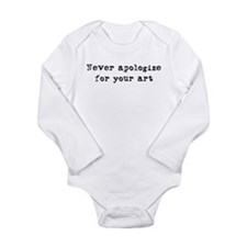 Never Apologize for your Art Long Sleeve Infant Bo