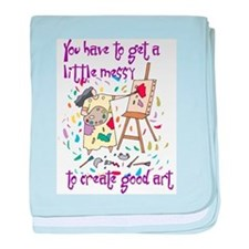 You Have to Get a Little Mess Infant Blanket