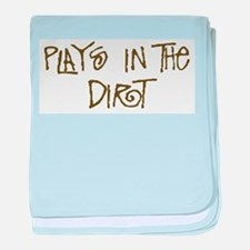 Plays in the Dirt Infant Blanket