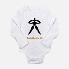 Body Building is for Girls Long Sleeve Infant Body