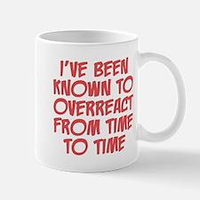 Known To Overreact Mug