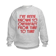 Known To Overreact Sweatshirt
