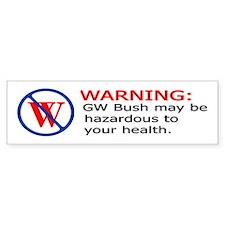 Bush Warning Bumper Bumper Sticker
