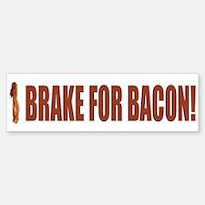 I Brake for Bacon Bumper Bumper Sticker