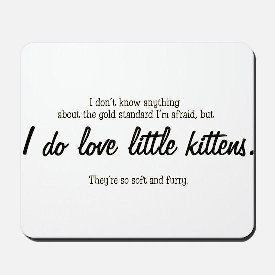 """""""I love kittens"""" Mousepad"""