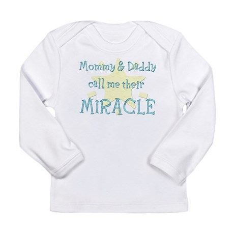 Mommy Daddy call me their Miracle Long Sleeve T-S