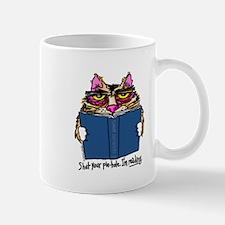 """""""Shut Your Pie-Hole. I'm Reading."""" - Mug"""