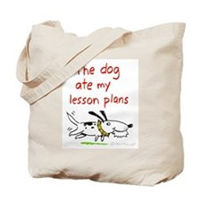 the dog ate my lesson plans! Tote Bag