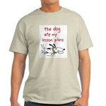 the dog ate my lesson plans! Light T-Shirt