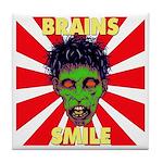 ZOMBIE-BRAINS-SMILE Tile Coaster