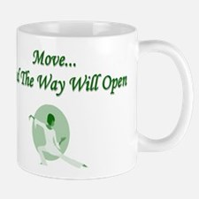 Move And The Way Will Open Mug