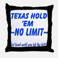 Funny No Limit Texas Hold Em Throw Pillow
