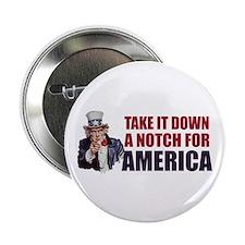 """Take it down a notch for America 2.25"""" Button"""