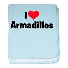 I Love Armadillos Infant Blanket