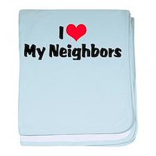 I Love My Neighbors Infant Blanket