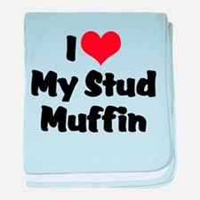 I Love My Stud Muffin Infant Blanket