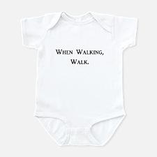When Walking, Walk. Infant Bodysuit