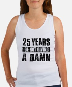 25 years of not giving a damn Women's Tank Top