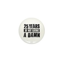 25 years of not giving a damn Mini Button (10 pack