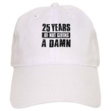25 years of not giving a damn Baseball Cap