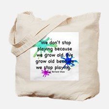 Don't Stop Playing Tote Bag