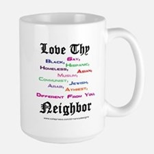 Love Thy Neighbor Large Mug