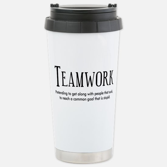 Teamwork: People Suck Stainless Steel Travel Mug