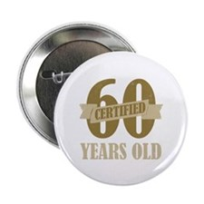 "Certified 60 Years Old 2.25"" Button"