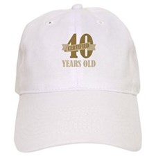 Certified 40 Years Old Baseball Cap