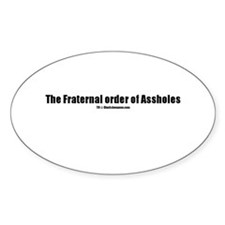The fraternal order of Asshol Decal
