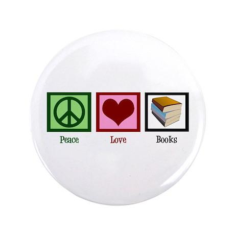 """Peace Love Books 3.5"""" Button"""