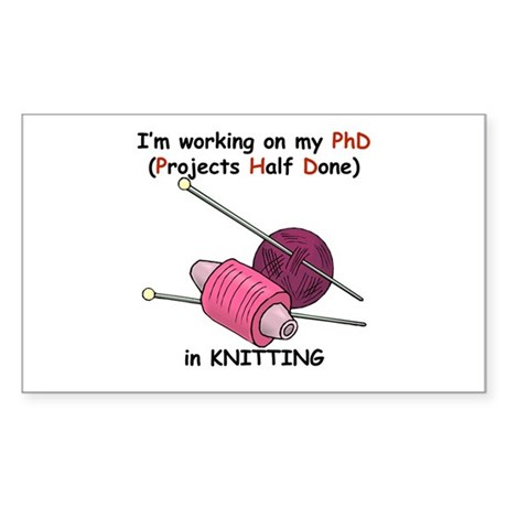 Knitting PhD (projects half d Sticker (Rectangle)