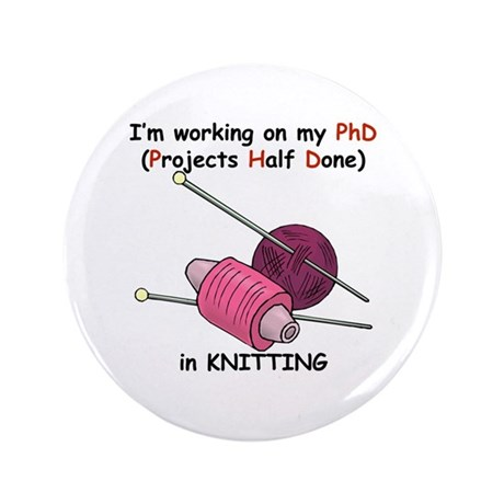 """Knitting PhD (projects half d 3.5"""" Button"""