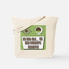 Im not old Im mid century modern Tote Bag
