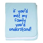 If You Met My Family You'd Un Infant Blanket
