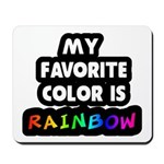 My favorite color is rainbow Mousepad