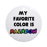 My favorite color is rainbow Ornament (Round)