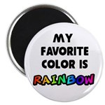 My favorite color is rainbow Magnet