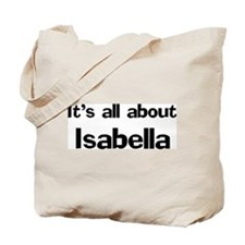 It's all about Isabella Tote Bag