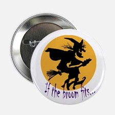 """If the broom fits"" flying wi 2.25"" Button"