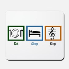 Eat Sleep Sing Mousepad