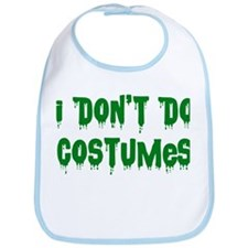 I Don't Do Costumes Bib