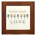 Mother Spells Love Framed Tile