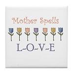Mother Spells Love Tile Coaster