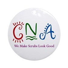 CNA We Make Scrubs Look Good Ornament (Round)