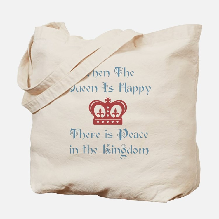 When the Queen is Happy Tote Bag