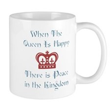When the Queen is Happy Mug